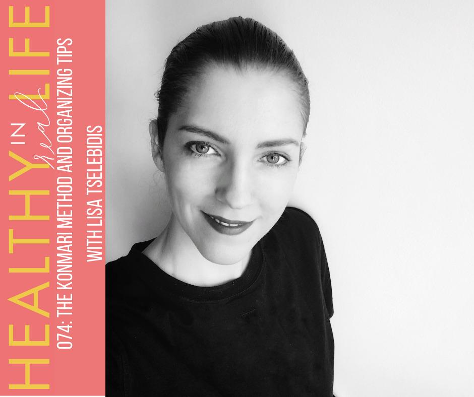 074 The KonMari Method and organizing tips with Lisa Tselebidis 1