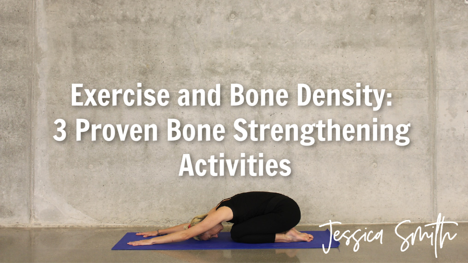 Exercise and Bone Density 3 Proven Bone Strengthening Activities by Jessica Smith 1 1