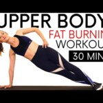 Burn Fat & Torch Calories | 30 Minute Upper Body Workout, Build Strength 🔥